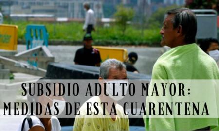 Subsidio Adulto Mayor_ Medidas de esta Cuarentena
